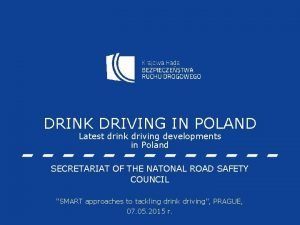 DRINK DRIVING IN POLAND Latest drink driving developments