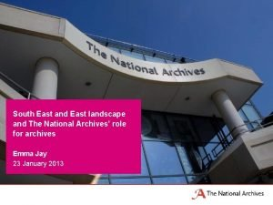 South East and East landscape and The National