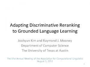 Adapting Discriminative Reranking to Grounded Language Learning Joohyun