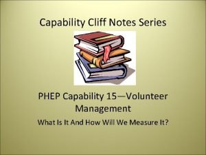 Capability Cliff Notes Series PHEP Capability 15Volunteer Management