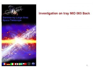 Investigation on tray MID 063 Back Gammaray Large