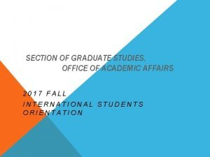 SECTION OF GRADUATE STUDIES OFFICE OF ACADEMIC AFFAIRS