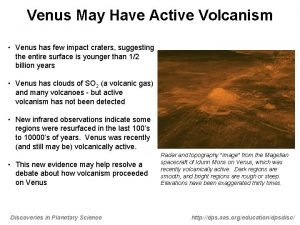 Venus May Have Active Volcanism Venus has few