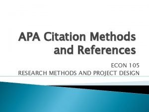 APA Citation Methods and References ECON 105 RESEARCH