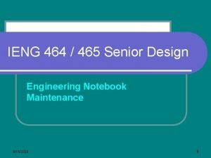 IENG 464 465 Senior Design Engineering Notebook Maintenance