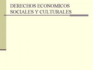 DERECHOS ECONOMICOS SOCIALES Y CULTURALES Convencin Americana de