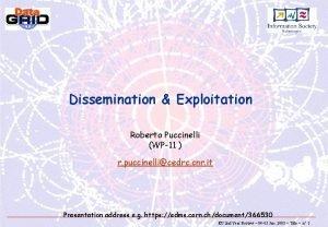 Dissemination Exploitation Roberto Puccinelli WP11 r puccinellicedrc cnr