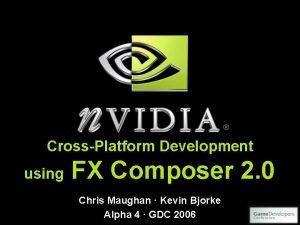 CrossPlatform Development using FX Composer 2 0 Chris