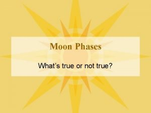 Moon Phases Whats true or not true The