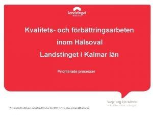 Kvalitets och frbttringsarbeten inom Hlsoval Landstinget i Kalmar