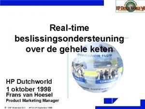 Realtime beslissingsondersteuning over de gehele keten HP Dutchworld