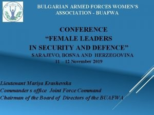 BULGARIAN ARMED FORCES WOMENS ASSOCIATION BUAFWA CONFERENCE FEMALE