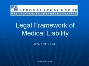 Legal Framework of Medical Liability Jana Krok LL