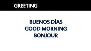 GREETING BUENOS DAS GOOD MORNING BONJOUR University Badji