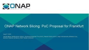ONAP Network Slicing Po C Proposal for Frankfurt