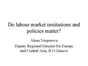 Do labour market institutions and policies matter Alena