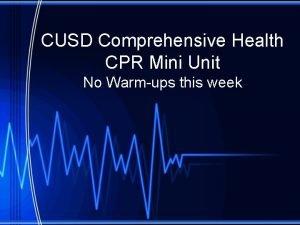CUSD Comprehensive Health CPR Mini Unit No Warmups