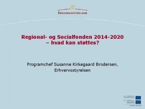 Regional og Socialfonden 2014 2020 hvad kan stttes