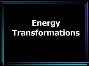 Energy Transformations Energy Song https youtu beu LSFigt