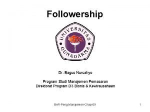Followership Dr Bagus Nurcahyo Program Studi Manajemen Pemasaran