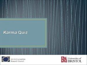 Karma Quiz What does karma mean A Emotion