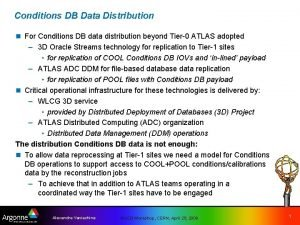 Conditions DB Data Distribution n For Conditions DB