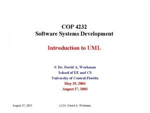 COP 4232 Software Systems Development Introduction to UML