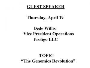 GUEST SPEAKER Thursday April 19 Dede Willis Vice