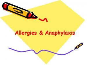 Allergies Anaphylaxis What is an Allergy Allergies occur