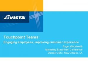 Touchpoint Teams Engaging employees improving customer experience Roger
