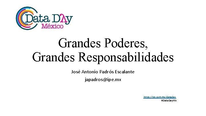 Grandes Poderes Grandes Responsabilidades Jos Antonio Padrs Escalante