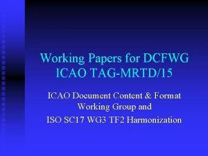 Working Papers for DCFWG ICAO TAGMRTD15 ICAO Document