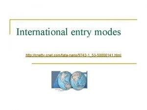 International entry modes http cnettv cnet comtatanano9742 153