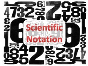 Scientific Notation Definition and Explanation of Scientific notation