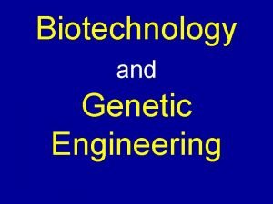 Biotechnology and Genetic Engineering Human Genetic Engineering Introductory