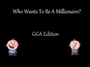 Who Wants To Be A Millionaire GGA Edition
