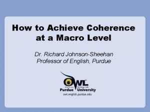 How to Achieve Coherence at a Macro Level
