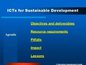 ICTs for Sustainable Development Objectives and deliverables Agenda