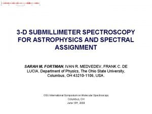 3 D SUBMILLIMETER SPECTROSCOPY FOR ASTROPHYSICS AND SPECTRAL