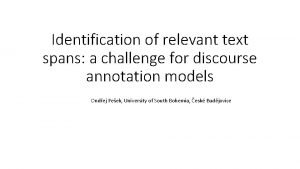 Identification of relevant text spans a challenge for