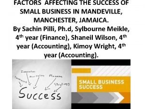 FACTORS AFFECTING THE SUCCESS OF SMALL BUSINESS IN
