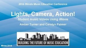 2016 Illinois Music Education Conference Lights Camera Action
