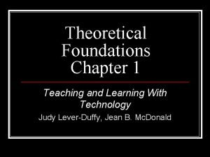 Theoretical Foundations Chapter 1 Teaching and Learning With