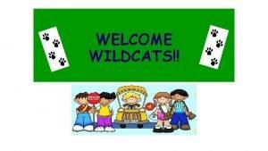WELCOME WILDCATS ADMINISTRATION PRINCIPAL KRISTEN SEBEK ASSISTANT PRINCIPAL