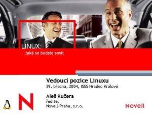 LINUX tak se budete smt Vedouc pozice Linuxu