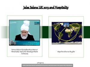 Jalsa Salana UK 2013 and Hospitality Sermon Delivered