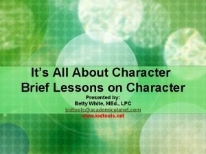 Its All About Character Brief Lessons on Character