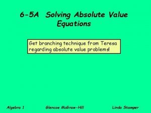 6 5 A Solving Absolute Value Equations Get