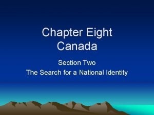 Chapter Eight Canada Section Two The Search for