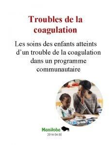 Troubles de la coagulation Les soins des enfants